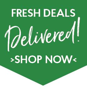 Fresh Deals Delivered. Shop Now.