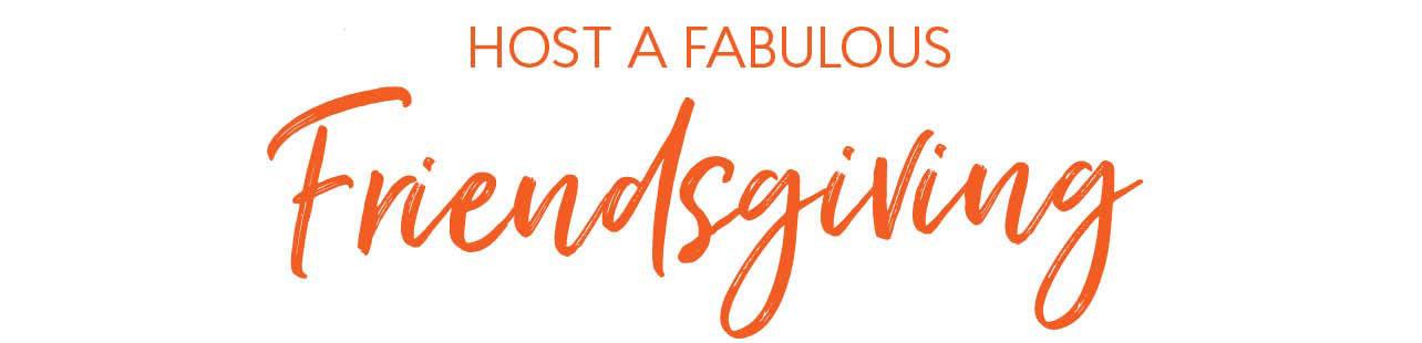 Host a Fabulous Friendsgiving