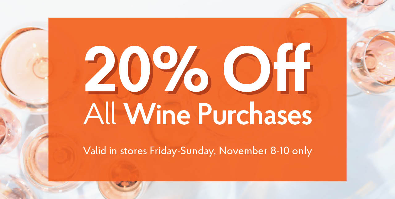 20% Off All Wine Purchases Nov 8-10 Only!