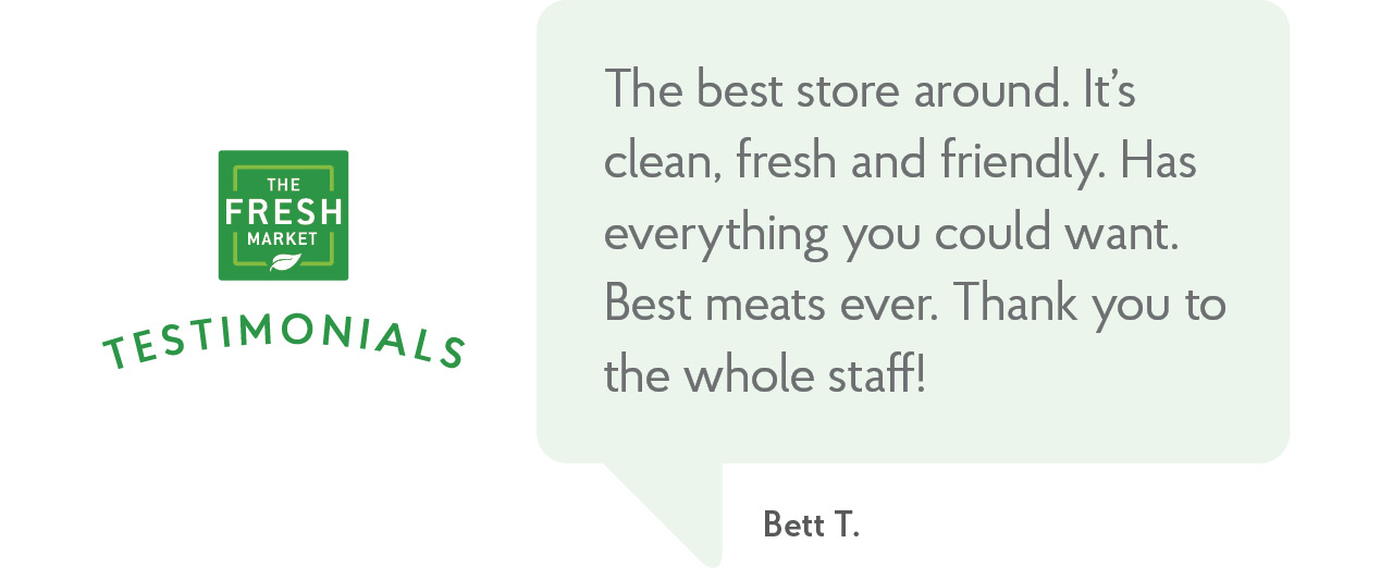 The Fresh Market: Testimonials