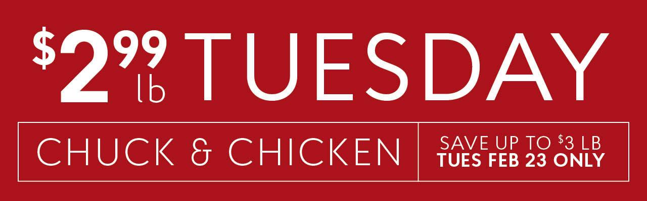 $2.99/lb Chuck & Chicken on February 23